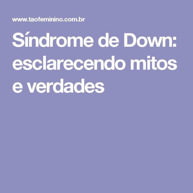 Síndrome de Down: esclarecendo mitos e verdades