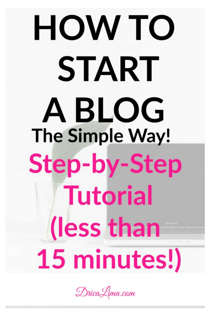 How To Start a Blog The Simple Way (step by step tutorial (less than 15 minutes!)