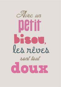 """""""Avec un petit bisou, les rêves sont tous doux""""."""