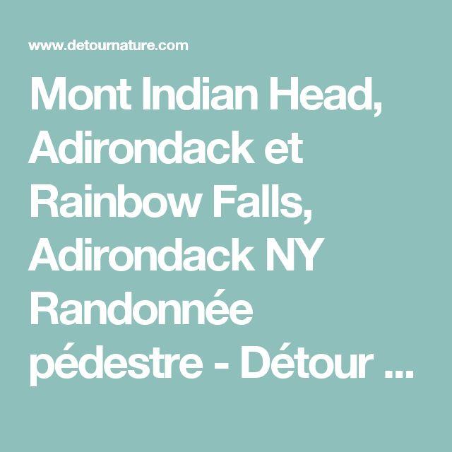 Mont Indian Head, Adirondack et Rainbow Falls, Adirondack NY Randonnée pédestre - Détour Nature