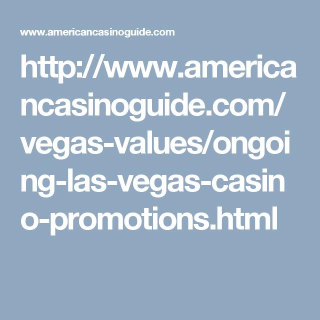 http://www.americancasinoguide.com/vegas-values/ongoing-las-vegas-casino-promotions.html