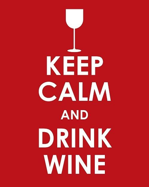 Keep calm and drink wine #frases #filosofia #patiodevinos