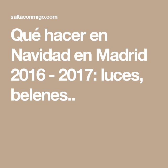 Qué hacer en Navidad en Madrid 2016 - 2017: luces, belenes..