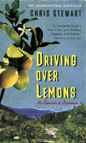 Driving Over Lemons: An Optimist in Andalucia (The Lemons Trilogy) by Chris Stewart, http://www.amazon.co.uk/gp/product/095600380X/ref=cm_sw_r_pi_alp_QKl4qb04RPG7G