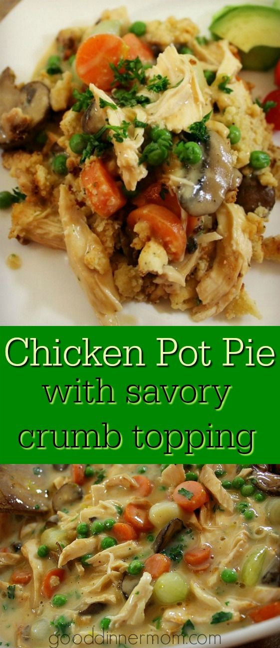 Deconstructed Chicken Pot Pie with Savory (delicious) Crumb Topping