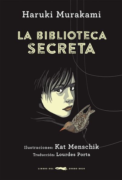 """""""La biblioteca secreta"""" de Haruki Murakami. Un niño, tras encontrarse con una versión un tanto macabra del señor Koreander –el librero de """"La historia interminable""""–, termina encerrado en los sótanos de la biblioteca del barrio..."""