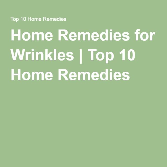 Home Remedies for Wrinkles | Top 10 Home Remedies