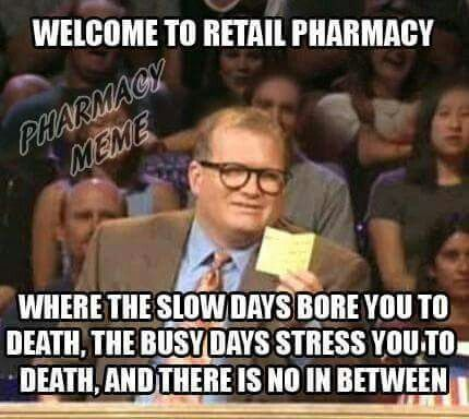 Welcome to retail pharmacy....