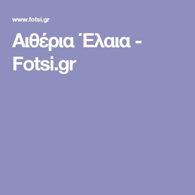 Αιθέρια Έλαια - Fotsi.gr