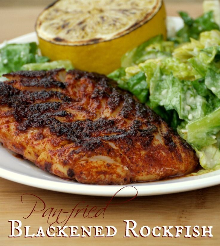 Pan-fried Blackened Rockfish. Not just any blackened rockfish, mind you, but THE BEST pan-fried blackened rockfish ever!