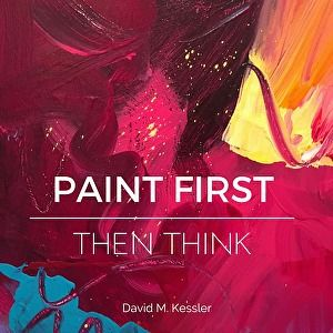 paint first, then think. art quote.