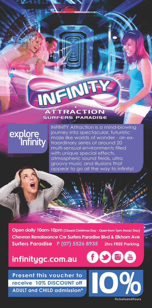 If you're looking to experience the best in Gold Coast attractions and theme parks, then INFINITY Attraction should definitely be at the top of your list of things to do on the Gold Coast. Print your discount voucher now http://ticketsandtours.com.au/travel/infinity/