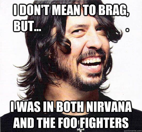 431b621bf3f900402d7d72841ec8eb35 band memes rock legends 125 best foo fighters images on pinterest dave grohl, foo,Foo Fighters Meme