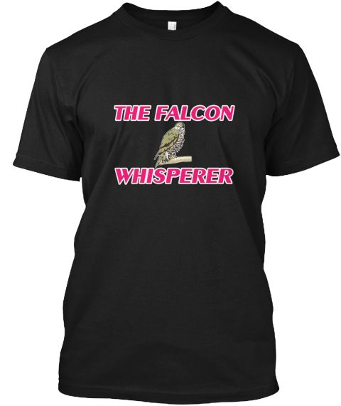 The Falcon Whisperer Black T-Shirt Front - This is the perfect gift for someone who loves Falcon. Thank you for visiting my page (Related terms: The Falcon Whisperer,Love Falcons,bird,hawk,head,falcon,animals,falcon,football,tickets,falcons,falc #Falcon, #Falconshirts...)