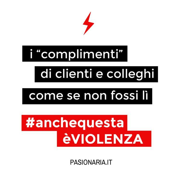 I complimenti di clienti e colleghi come se non fossi lì #anchequestaèVIOLENZA #pasionariaIT #femminismo #feminism #violenzasulledonne