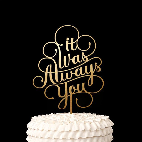 Wedding Cake Topper It Was Always You Classic by BetterOffWed