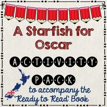 A starfish for Oscar - Ready to Read New Zealand - REDThis activity pack is follow up work after your guided reading session. All follow up work relates to the book. It is assumed that students have had a guided reading lesson BEFORE undertaking these activities.