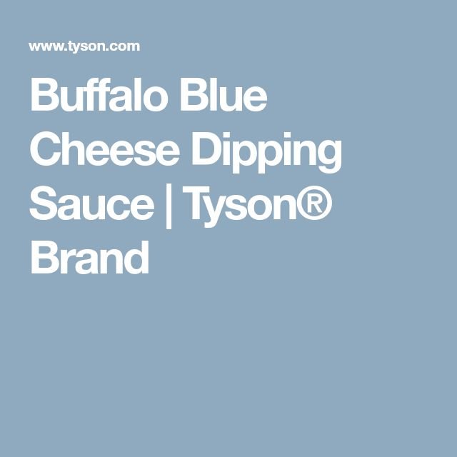 Buffalo Blue Cheese Dipping Sauce   Tyson® Brand