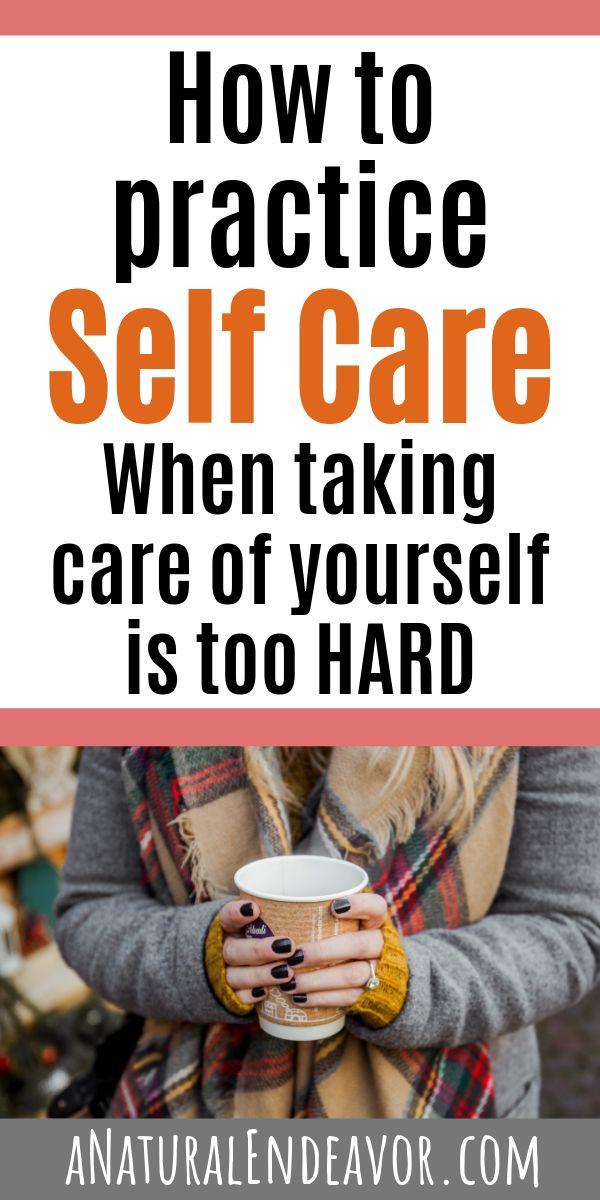 Was ist beim Üben von Self Care so wichtig? Self Care ist eine Notwendigkeit, keine …   – a Natural Endeavor blog