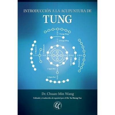 Introducción a la acupuntura de Tung, por Dr. Chuan-Min Wang. Ed. Eleftheria
