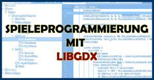 Spieleprogrammierung unter Android mit LibGDX