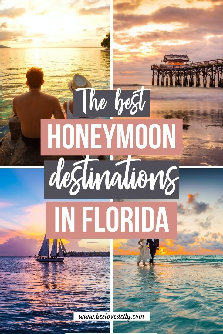 11 Best Destinations For A Honeymoon In Florida Beeloved City Florida Honeymoon Best Honeymoon Resorts Best Honeymoon Destinations
