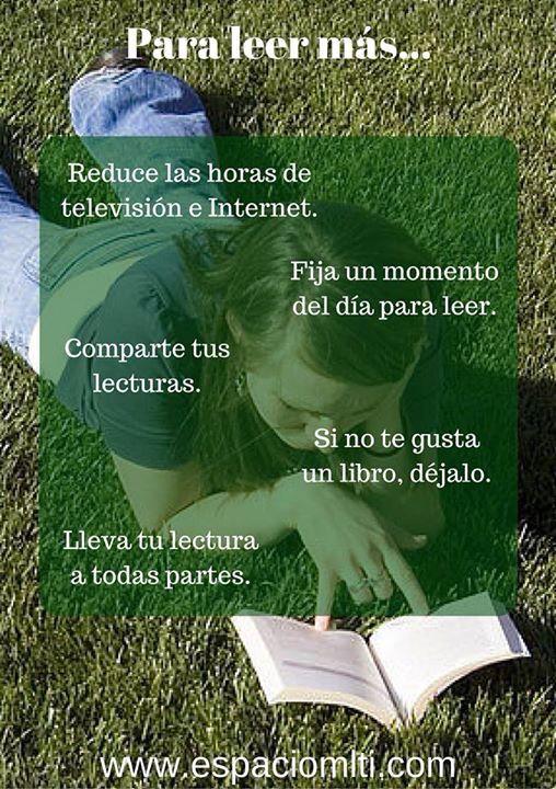 ¿Te gusta leer? ¿No te gusta leer?. La lectura nos permite soñar, conectarnos con nuestras emociones, aprender, sensibilizarnos, conocernos. Acá algunos tips para que leas...idealmente más.
