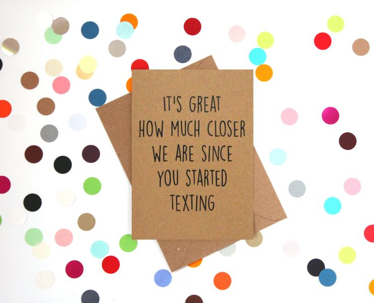 Funny Mother's day card: It's great how much closer we are since you started texting - pinned by pin4etsy.com