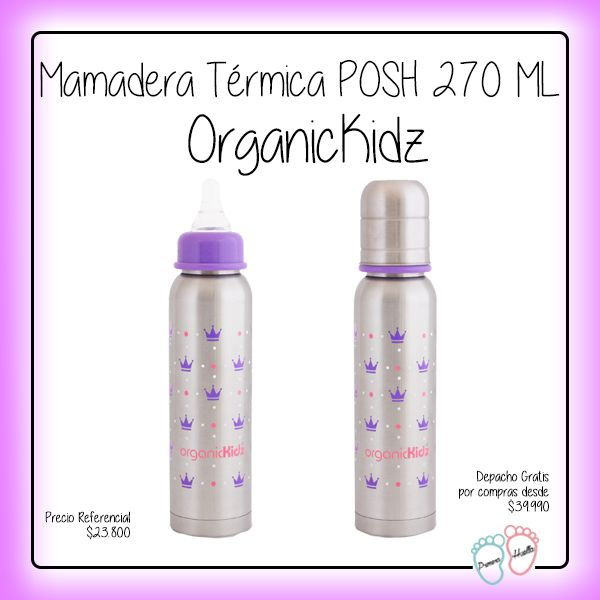 La revolución en mamaderas llegó para quedarse! Olvídate del óxido, de los hongos y de las rupturas con organicKidz: http://www.primerahuella.cl/mamadera-termica-posh-270-ml!