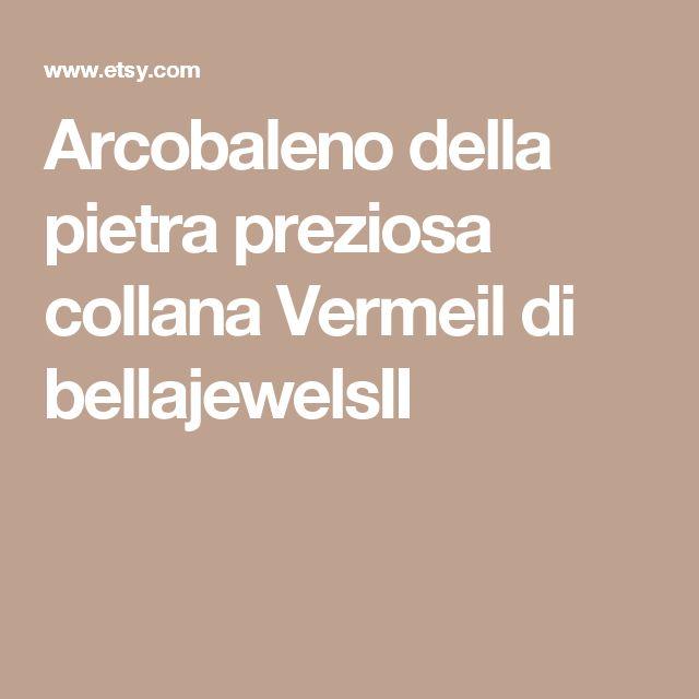 Arcobaleno della pietra preziosa collana Vermeil di bellajewelsII
