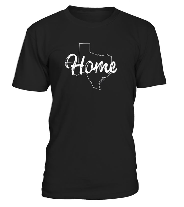 Texas Home T-Shirt Texas is my home