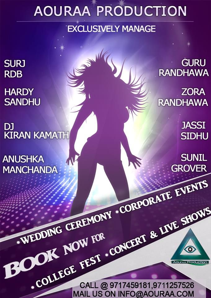 We, at aouraa production exclusively manage famous artist and also manages live shows, corporate events, college fest. We are wedding planners too. mail us at - info@aouraa.com