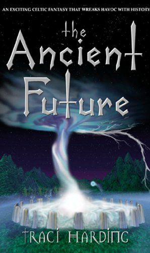The Ancient Future by Traci…