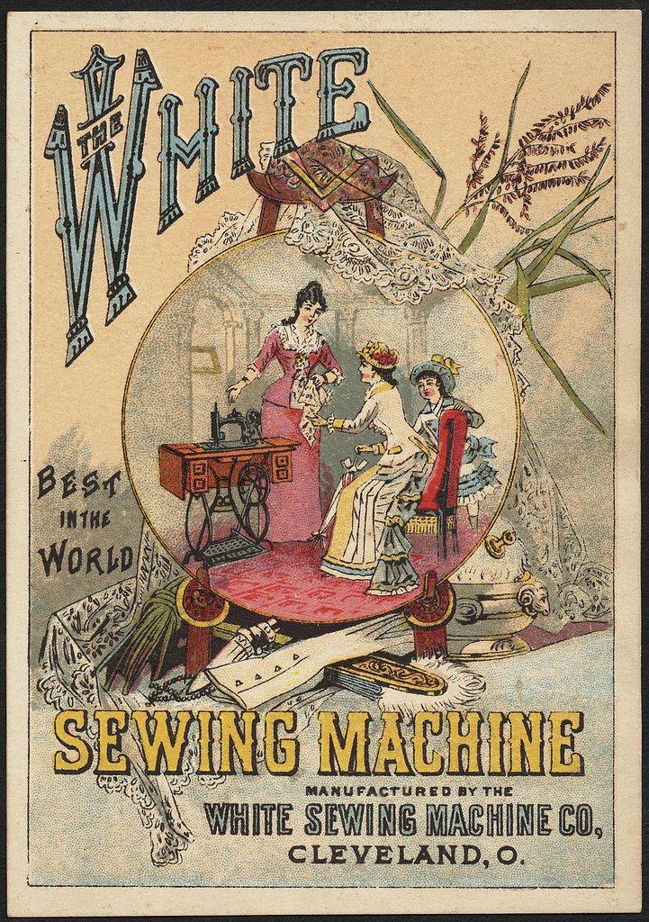 File name: 10_03_001572a Binder label: Sewing Machines Title: White sewing machine, best in the world. (front) Date issued: 1870-1900 (approximate) Physical description: 1 print : chromolithograph ; 12 x 9 cm. Subject: Women; Sewing machines Notes: Title from item. Item verso is blank. Statement of responsibility: White Sewing Machine Co. Collection: 19th Century American Trade Cards Location: Boston Public Library, Print Department Rights: No known restrictions.