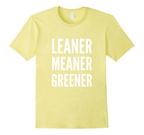 Leaner Meaner Greener Clean Eating Vegan T-Shirt -  http://www.amazon.com/dp/B01BNLGX7S/ref=cm_sw_r_pi_dp_w.zVwb01YJ8TC