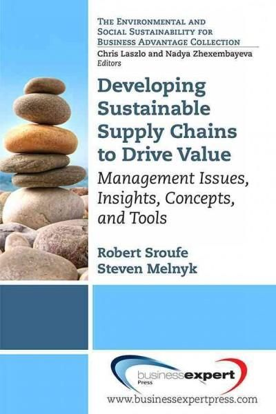 Developing Sustainable Supply Chain To Drive Value: Management Issues, Insights, Concepts, and Tools                                                                                                                                                                                 More