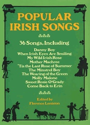 Popular Irish Songs - 36 of the best Irish & Irish-American songs, reprinted w/ complete lyrics & piano arrangements, most of them w/ their original sheet music covers. Among them are Thomas Moore's The Minstrel Boy; the patriotic The Wearing of the Green; & popular favorites such as Danny Boy & My Wild Irish Rose.