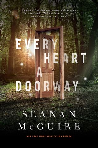 """""""Every Heart a Doorway"""", by Seanan McGuire - Eleanor West has spent her life helping kids who discover secret doors to beguiling worlds and long to return to them. When Nancy arrives at Eleanor's manor, unrest seems close behind. If only Nancy could return to the Halls of the Dead she could be happy, but first she'll have to help the others track down a killer who's taking something different from each victim."""