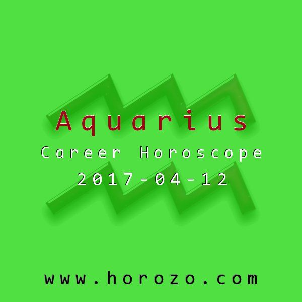 Aquarius Career horoscope for 2017-04-12: Move the focus from the negative aspects of your day to the positive, and you'll strengthen your professional relationships. Release some of that pent-up creative energy and direct it toward finding new ways to interact with and serve your clients..aquarius