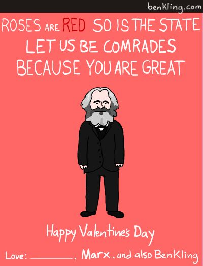 "Karl Marx Valentine: ""Roses are red, so is the state. Let us be comrades because you are great."""