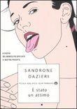 """""""E' stato un attimo"""" di Sandrone Dazieri"""