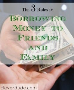 Do you borrow money from friends or family?Here are the 3 things you need to keep in mind to avoid an untoward situation.