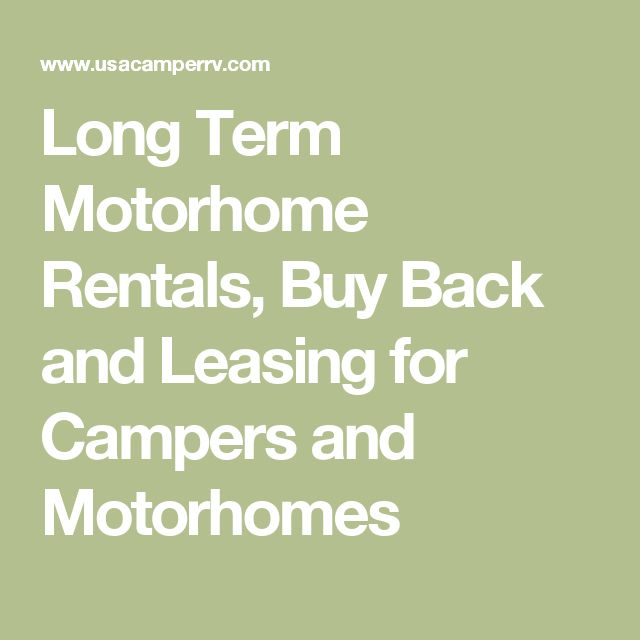 Long Term Motorhome Rentals, Buy Back and Leasing for Campers and Motorhomes