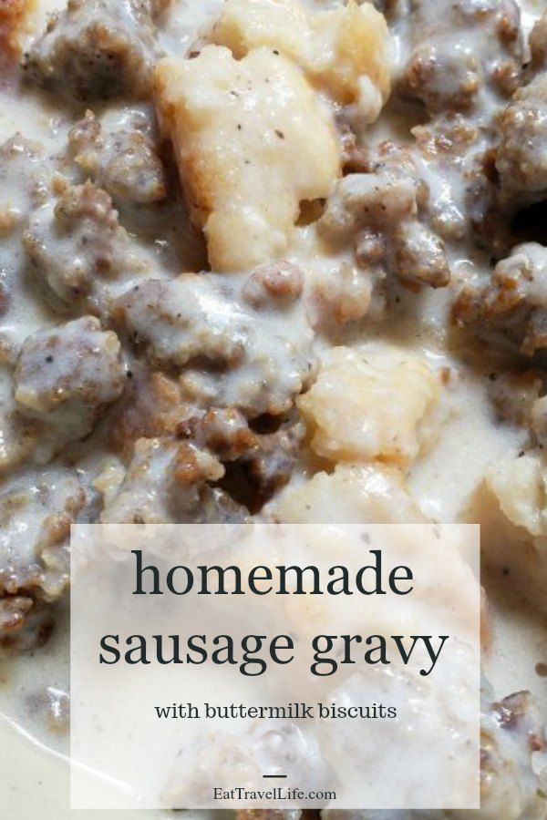 Homemade Sausage Gravy With Biscuits Eat Travel Life In 2020 Homemade Sausage Gravy Sausage Gravy Homemade Sausage