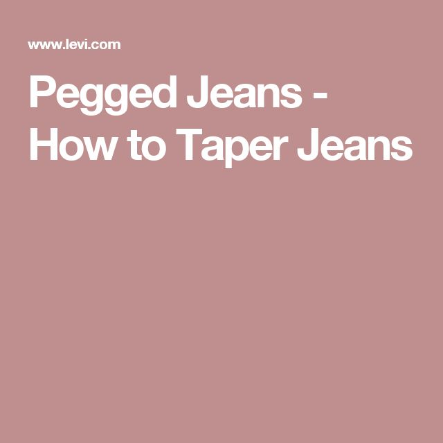 Pegged Jeans - How to Taper Jeans