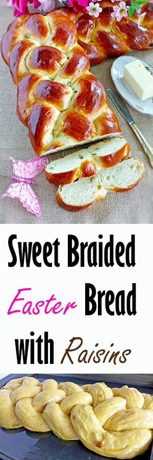 This Sweet Braided Easter Bread with Raisins is one of the items we make for Easter. It isn't difficult to make but is very much loved. In fact, your Kitchen Aid mixer does most of the work for you. #easterbread #sweetbread #Easter #holiday