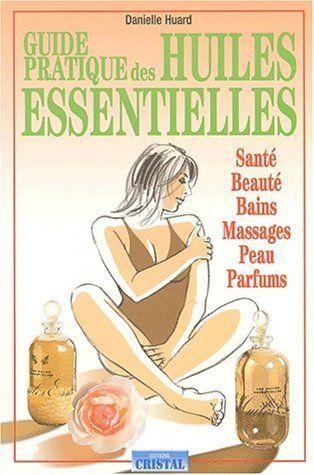 Guide pratique des huiles essentielles de Danielle Huard, http://www.amazon.ca/dp/2848950064/ref=cm_sw_r_pi_dp_X3-Qsb178DQQP
