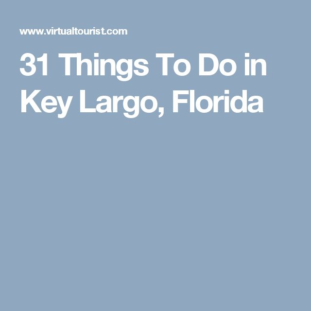 31 Things To Do in Key Largo, Florida
