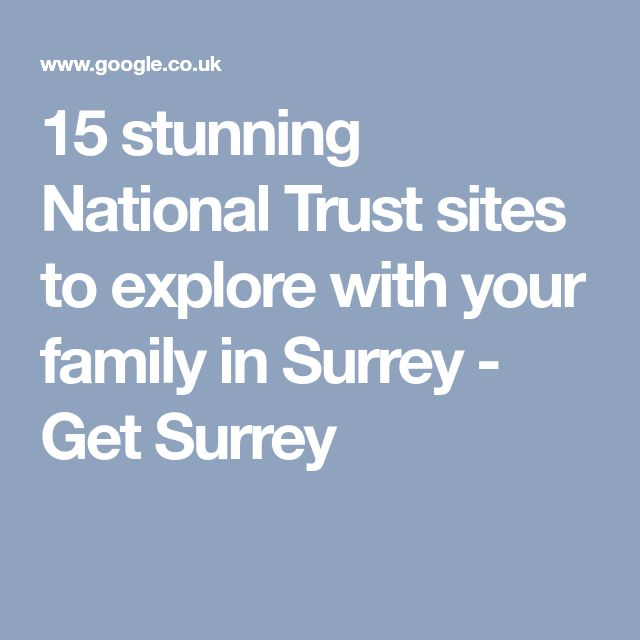 15 stunning National Trust sites to explore with your family in Surrey - Get Surrey