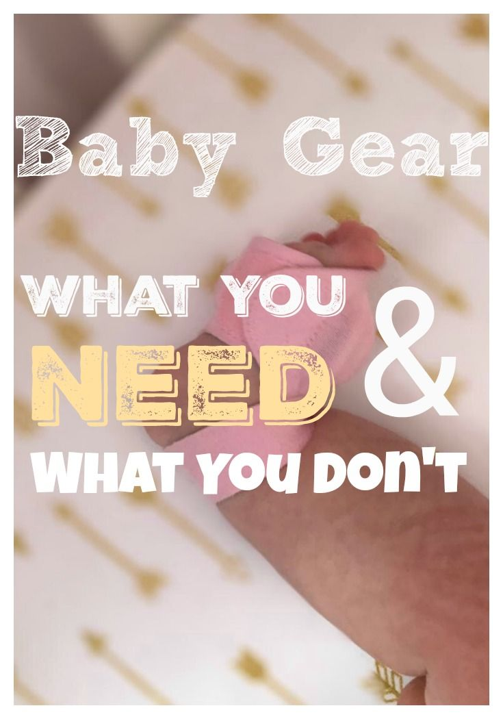 Baby Gear- What You Need & What You Don't